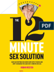 The 12-Minute Sex Solution Have Electrifying Sex in New Ways With 75 Quick and Dirty Scenarios You Can Do in 12 Minutes or Less