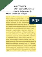 QUE ES LA ORTODOXIA Protopresbytero Georgios Metallinos Profesor Emérito