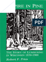 Empire in Pine the Story of Lumbering in Wisconsin 1830-1900