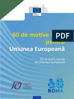 60 de motive bune pentru Uniunea Europeană