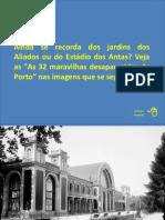 As 32 Maravilhas Desaparecidas Do Porto