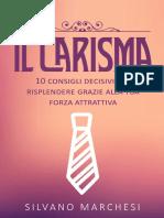 Il Carisma_ 10 Consigli Decisiv - Marchesi, Silvano