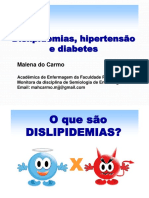 Dislepidemia, HAS e DM