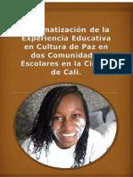 Sistematización de La Experiencia Educativa en Cultura de Paz en Dos Comunidades Escolares en La Ciudad de Cali