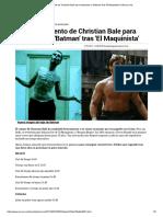 El Entrenamiento de Christian Bale Para Interpretar a 'Batman' Tras 'El Maquinista' _ Marca