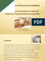Optimización de Recursos en Hospitales. Investigación de operaciones en el banco de leches de un Hospital Pediátrico de Tercer Niv