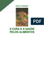 A Cura e a Saúde Pelos Alimentos, Ernst Schneider.pdf