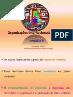 Percurso 4. Organizações Internacionais Regionais 9ºANO 2015pptx