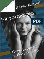 Perez Agusti Adolfo - Fibromialgia - Cuando duele todo el cuerpo .pdf
