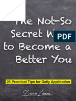 The Not-So Secret Ways to Become a Better You - Erwin Limon