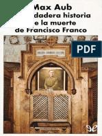 Aub Max - La Verdadera Historia de La Muerte de Francisco Franco