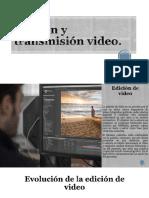 Edición y Transmisión Video