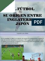 Leopoldo Lares Sultán - El Fútbol, Su Origen Entre Inglaterra y Japón