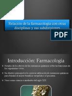 125603013 1 Relacion de La Farmacologia Con Otras Disciplinas y Sus Divisiones