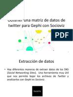 Obtener Una Matriz de Datos de Twitter