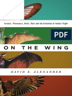 On the Wing Insects, Pterosaurs, Birds, Bats and the Evolution of Animal Flight - David E. Alexander