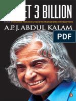Target 3 Billion - Innovative Solutions Towards Sustainable Development - a. P. J. Abdul Kalam, And Srijan Pal Singh