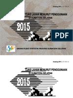 Luas Lahan Menurut Penggunaan Di Sumatera Selatan 2015
