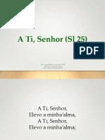 A Ti Senhor (Sl 25).pptx