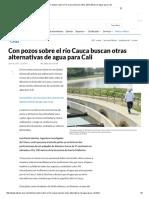 Con Pozos Sobre El Río Cauca Buscan Otras Alternativas de Agua Para Cali