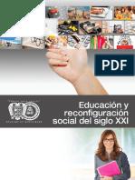 Educacion y Reconfiguracion Social Del Siglo Xxi