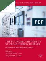 (Palgrave Studies in Economic History) M.d.Mar Rubio-Varas, Joseba De la Torre (eds.)-The Economic History of Nuclear Energy in Spain_ Governance, Business and Finance-Palgrave Macmillan (2017).pdf