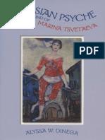 Russian Psyche_ the Poetic Mind of Marina Tsvetaeva, A - Alyssa W. Dinega