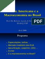 A Crise Americana e a Macroeconomia No Brasil