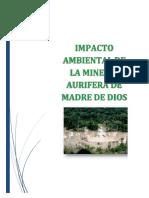 Impacto Ambiental de La Mineria Aurifera de Madre de Dios