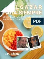 Adelgazar para siempre Cómo bajé 54kg en 54 semanas, sin dietas y sin Personal Trainers - J.P. Saenz.pdf