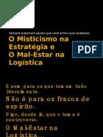 O Misticismo na Estratégia e o Mal Estar na Logística - v1-2 - 26 08 10 - Rodrigo Guerra