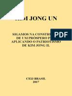 KIM JONG UN Sigamos Na Construção de Um Próspero País Aplicando o Patriotismo de Kim Jong Il