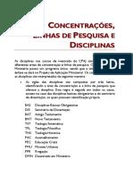 CONCENTRAÇÕES, LINHAS DE PESQUISA E DISCIPLINAS