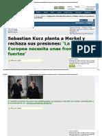 Inmigración_ Sebastian Kurz Planta a Merkel y Rechaza Sus Presiones_ 'La Unión Europea Necesita Unas Fronteras Fuertes'