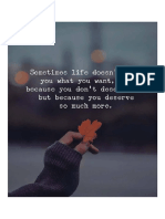 Sometimes Life Doesn't Give You What You Want... Because You Deserve More!