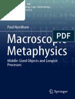 (Synthese Library 390) Paul Needham (Auth.)- Macroscopic Metaphysics_ Middle-Sized Objects and Longish Processes-Springer International Publishing (2017)