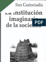 Castoriadis La Institucion Imaginaria Cap IV (a)