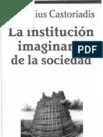Castoriadis La Institucion Imaginaria Cap IV (b)