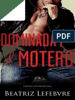 Dominada Por El Motero_ Fantasia Con Macho Alfa - Beatriz Lefebvre