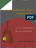 Autonomía Del Sujeto Investigador. Leal 2012