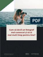 Cum Sa Devii Un Fotograf Mai Cunoscut Si Sa Ai Mai Mult Timp Pentru Tine