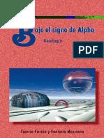 Bajo El Signo de Alpha - Antologia de Ciencia Ficcion y Fantasia Mexicana (2000)
