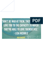 Don't Be Mad at Them. They Can Only Love You to the Capacity to Which They'Re Able to Love Themselves.