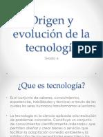 Origen y Evolución de La Tecnología