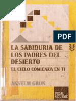 Grün Anselm, La sabiduría de los padres del desierto. El cielo comienza en ti.pdf