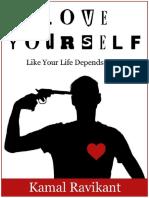 354534728-Love-Yourself-Like-Your-Life-Depends-On-It-Kamal-Ravikant-pdf.pdf