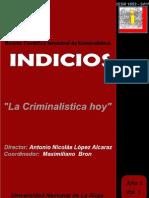 LA CRIMINALÍSTICA HOY. INDICIOS. AÑO 1. VOLUMEN 1