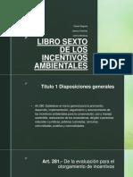 Libro Sexto de Los Incentivos Ambientales