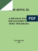 KIM JONG IL a Difamação Do Socialismo Não Será Tolerada