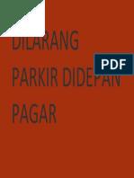 DILARANG PARKIR DIDEPAN